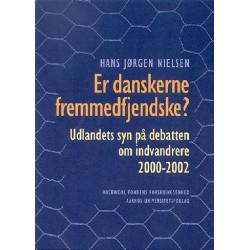 Er danskerne fremmedfjendske?: udlandets syn på debatten om indvandrere 2000-2002