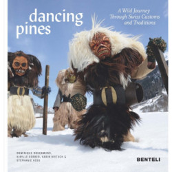 Dancing Pines: A Wild Journey Through Swiss Customs & Traditions