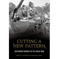 Cutting a New Pattern: Uniformed Women in the Great War