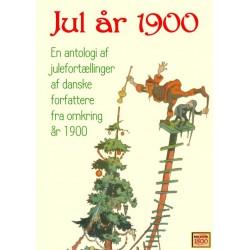 Jul år 1900: en antologi af julefortællinger af danske forfattere fra omkring år 1900