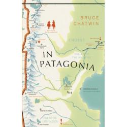 In Patagonia: (Vintage Voyages)