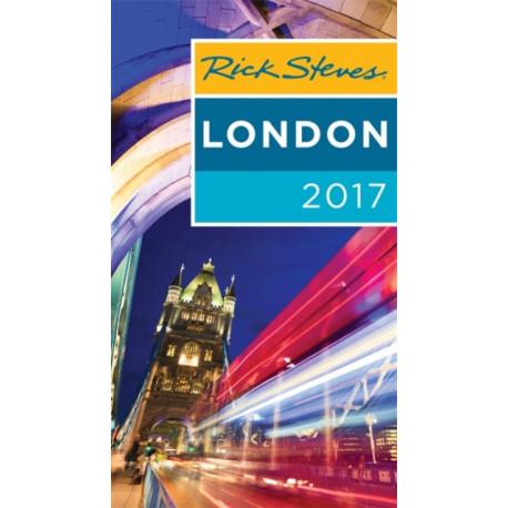 Rick Steves London 2017: 2017 Edition