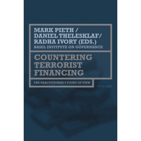 Countering Terrorist Financing: The practitioner's point of view