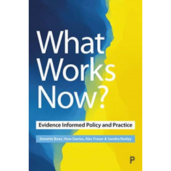 What Works Now?: Evidence-Informed Policy and Practice