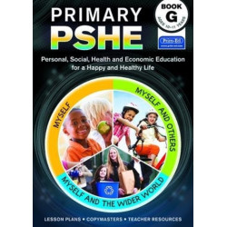 Primary PSHE Book G: Personal, Social, Health and Economic Education for a Happy and Healthy Life
