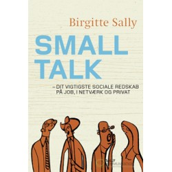Smalltalk: Dit vigtigste sociale redskab på job, i netværk og privat