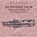 En svunden tid: fortællinger gennem 100 år fra Hjallerup og omegn (Bind 3)