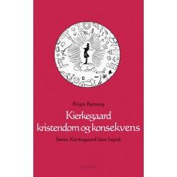 Kierkegaard kristendom og konsekvens: - Søren Kierkegaard læst logisk