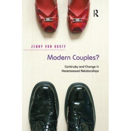 Modern Couples?: Continuity and Change in Heterosexual Relationships