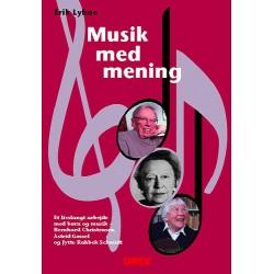Musik med mening: et livslangt arbejde med børn og musik - Bernhard Christensen, Astrid Gøssel og Jytte Rahbek Schmidt