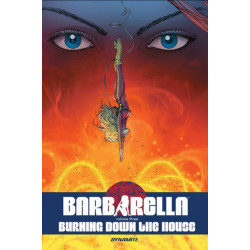 Barbarella Vol. 3: Burning Down the House