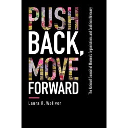 Push Back, Move Forward: The National Council of Women's Organizations and Coalition Advocacy