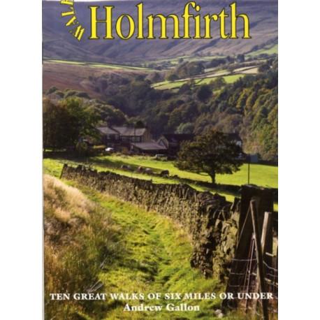 Walks Around Holmfirth: Ten Great Walks of Six Miles or Under