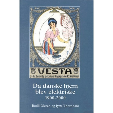 Da danske hjem blev elektriske 1900-2000: 1900-2000