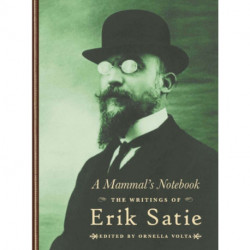 A Mammal's Notebook: The Collected Writings of Erik Satie
