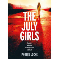 The July Girls: An absolutely gripping and emotional psychological thriller