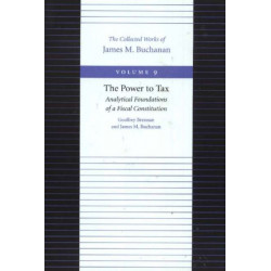 The Power to Tax -- Analytical Foundations of a Fiscal Constitution: Analytical Foundations of a Fiscal Constitution
