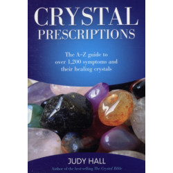 Crystal Prescriptions - The A-Z guide to over 1,200 symptoms and their healing crystals