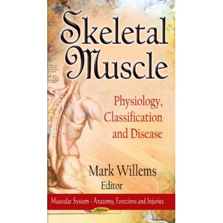 Skeletal Muscle: Physiology, Classification & Disease