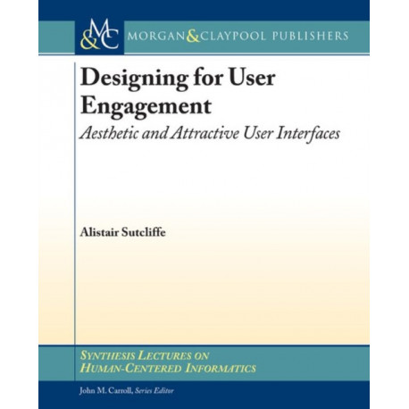 Designing for User Engagment: Aesthetic and Attractive User Interfaces