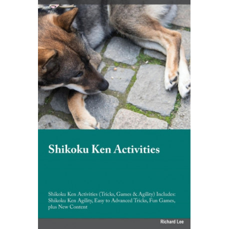 Shikoku Ken Activities Shikoku Ken Activities (Tricks, Games & Agility) Includes: Shikoku Ken Agility, Easy to Advanced Tricks, Fun Games, plus New Content