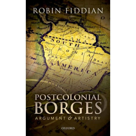 Postcolonial Borges: Argument and Artistry