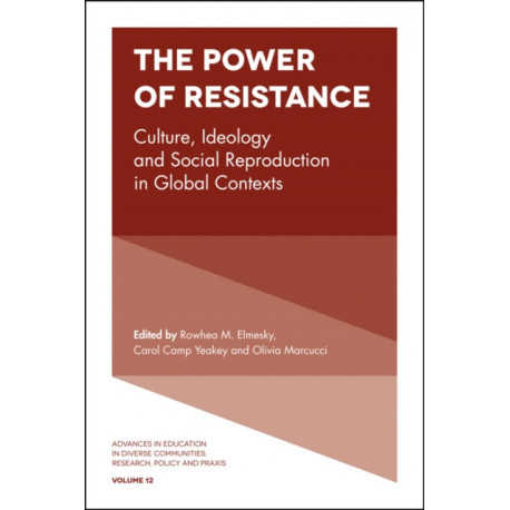 The Power of Resistance: Culture, Ideology and Social Reproduction in Global Contexts