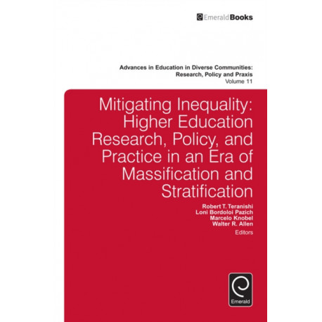 Mitigating Inequality: Higher Education Research, Policy, and Practice in an Era of Massification and Stratification