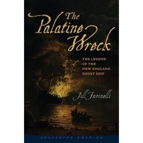 The Palatine Wreck - The Legend of the New England Ghost Ship