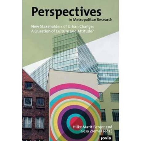 New Stakeholders of Urban Change A Question of Culture and Attitude?