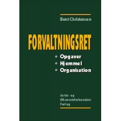 Forvaltningsret: Opgaver. Hjemmel. Organisation