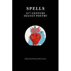 Spells: 21st-Century Occult Poetry