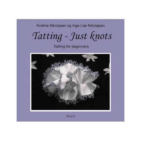 Tatting - just knots: tatting for beginners