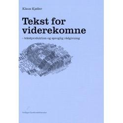 Tekst for viderekomne: tekstproduktion og sproglig rådgivning