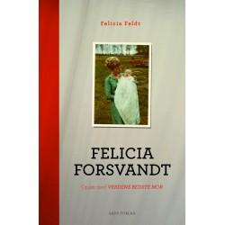 """Felicia forsvandt: Opgør med """"verdens bedste mor"""""""