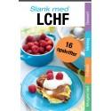 Opskrifter til LCHF-Kuren 2: Endelig en slankekur, som du kan holde ud at holde
