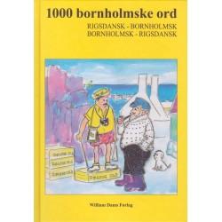 1000 bornholmske ord: rigsdansk - bornholmsk / bornholmsk - risdansk
