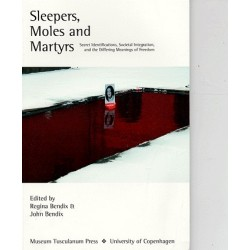 Sleepers, moles and martyrs: Secret identifications, societal integration and the differing meanings of freedom
