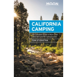 Moon California Camping (Twenty-first Edition): The Complete Guide to More Than 1,400 Tent and RV Campgrounds