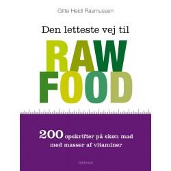 Den letteste vej til raw food: 200 opskrifter på skøn mad med masser af vitaminer