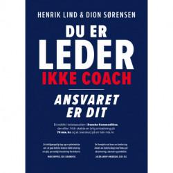 Du er leder ikke coach: Ansvaret er dit