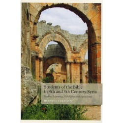 Students of the Bible in 4th and 5th Century Syria: Seats of Learning, Sidelights and Syriacisms