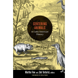 Centering Animals in Latin American History