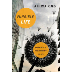 Fungible Life: Experiment in the Asian City of Life