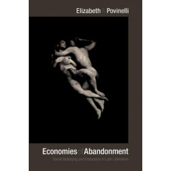Economies of Abandonment: Social Belonging and Endurance in Late Liberalism