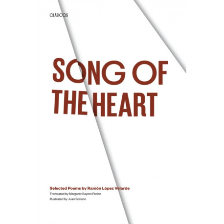 Song of the Heart: Selected Poems by Ramon Lopez Velarde