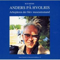 Dansk tidsskrift for museumsformidling - Anders på Hvolris: arbejderen der blev museumsmand (Nr. 24)