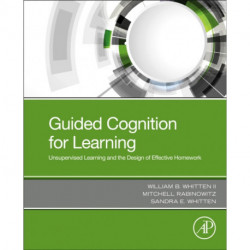 Guided Cognition for Learning: Unsupervised Learning and the Design of Effective Homework