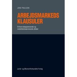 Arbejdsmarkedsklausuler: Erhvervsbegrænsende og mobilitetshæmmende aftaler