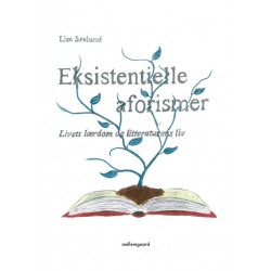 Eksistentielle aforismer: Livets lærdom og litteraturens liv